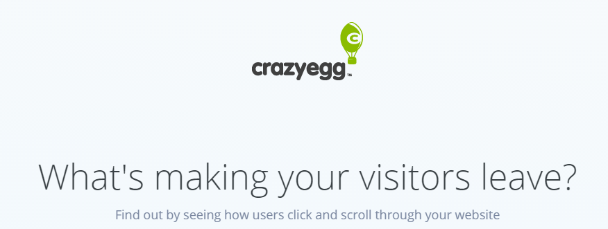 Using a heatmap, Crazyegg shows you were people are clicking, how many scroll down and where they come from.