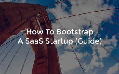 How To Bootstrap a SaaS Startup (Guide)
