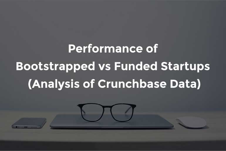 Insights About The Performance of Bootstrapped vs Funded Startups