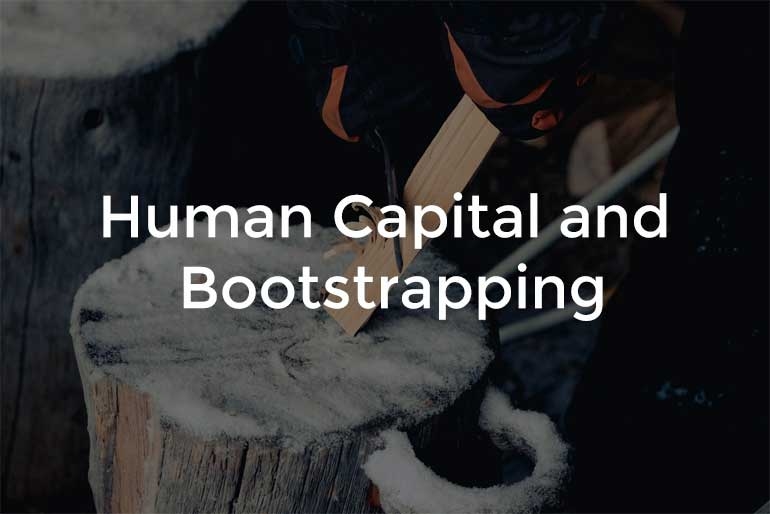 Human Capital and Bootstrapping