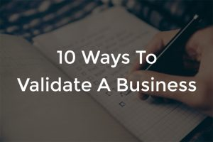 Validate, 10 Ways To Bootstrap And Validate A Business, Abdo Riani, Abdo Riani