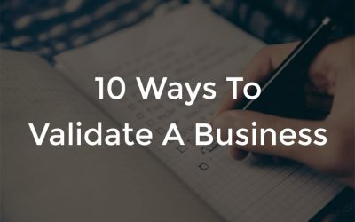 10 Ways To Bootstrap And Validate A Business