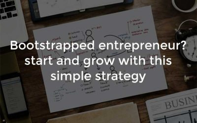 Bootstrapped entrepreneur? start and grow with this simple strategy